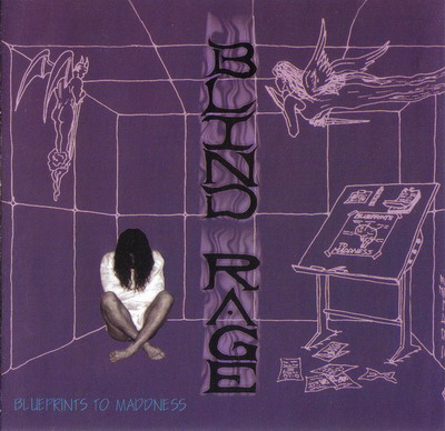 Blind Rage - Blueprints to Maddness