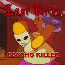 Last Rites - Psycho Killer