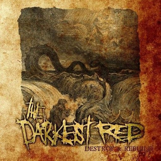 The Darkest Red - Destroy & Rebuild