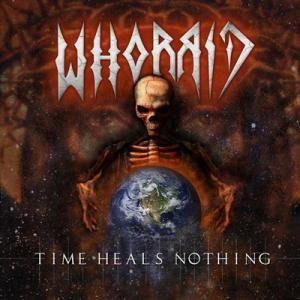 Whorrid - Time Heals Nothing