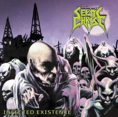 Septic Christ - Infected Existence
