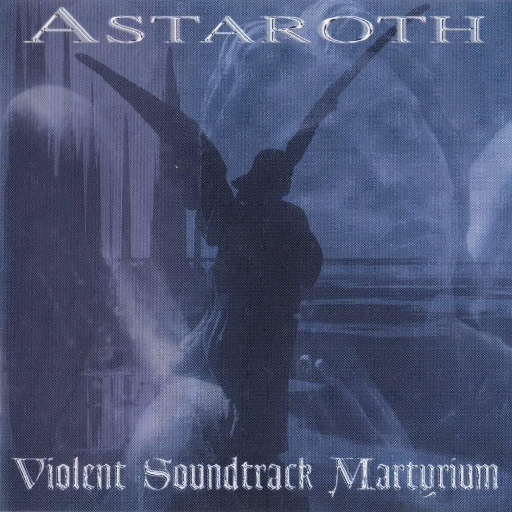 Astaroth - Violent Soundtrack Martyrium