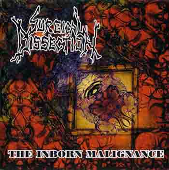 Surgical Dissection - The Inborn Malignance