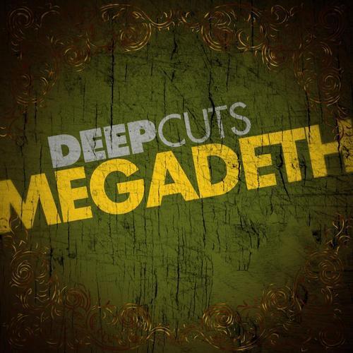 Megadeth - Deep Cuts