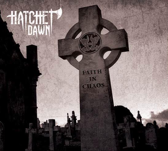 Hatchet Dawn - Faith in Chaos