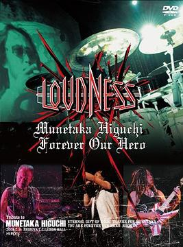 Loudness - Munetaka Higuchi Forever Our Hero - Loudness Live at Shibuya CC Hall-