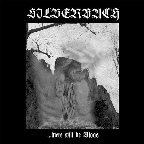 Silberbach - ...There Will Be Blood