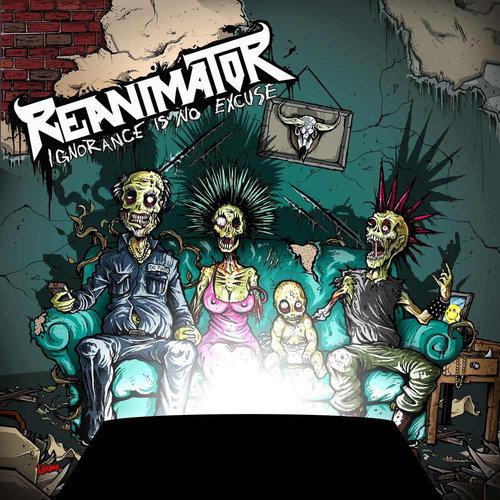 Reanimator - Ignorance Is No Excuse