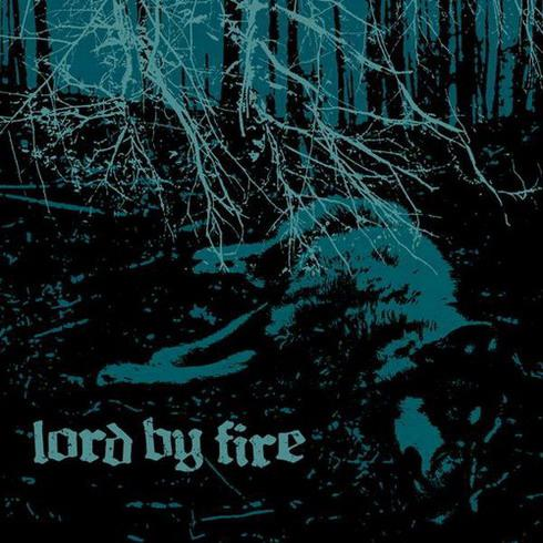Lord by Fire - Lord by Fire