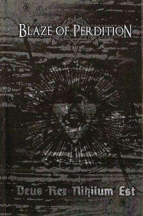 Blaze of Perdition - Deus Rex Nihilum Est
