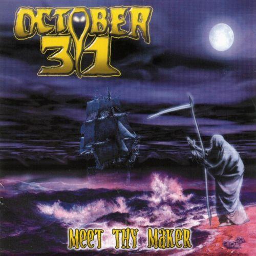 October 31 - Meet Thy Maker