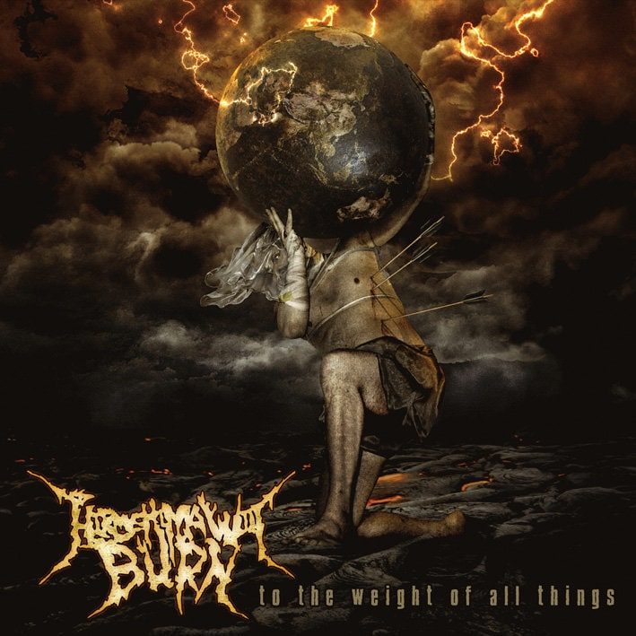 Hiroshima Will Burn - To the Weight of All Things