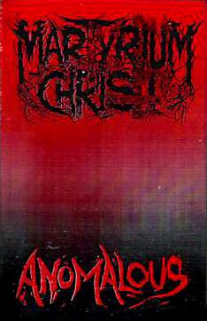 Martyrium Christi - Anomalous