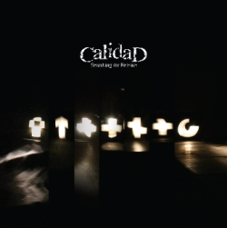 Calidad - Searching for Release