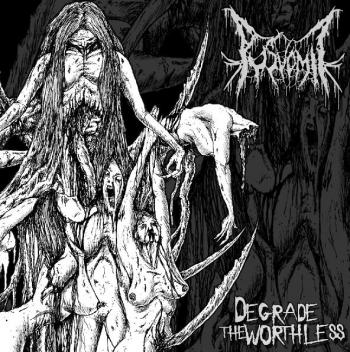 Pus Vomit - Degrade the Worthless