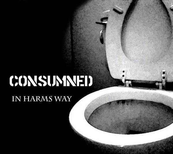 Consumned - In Harms Way