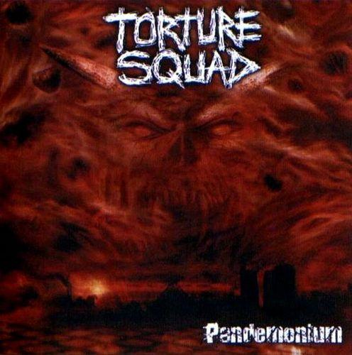 Torture Squad - Pandemonium