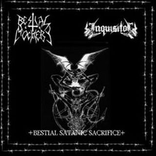 Bestial Mockery / Inquisitor - Bestial Satanic Sacrifice