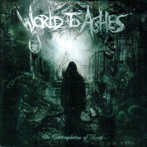 World to Ashes - In Contemplation of Death