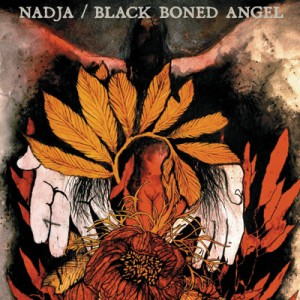 Nadja / Black Boned Angel - Nadja / Black Boned Angel