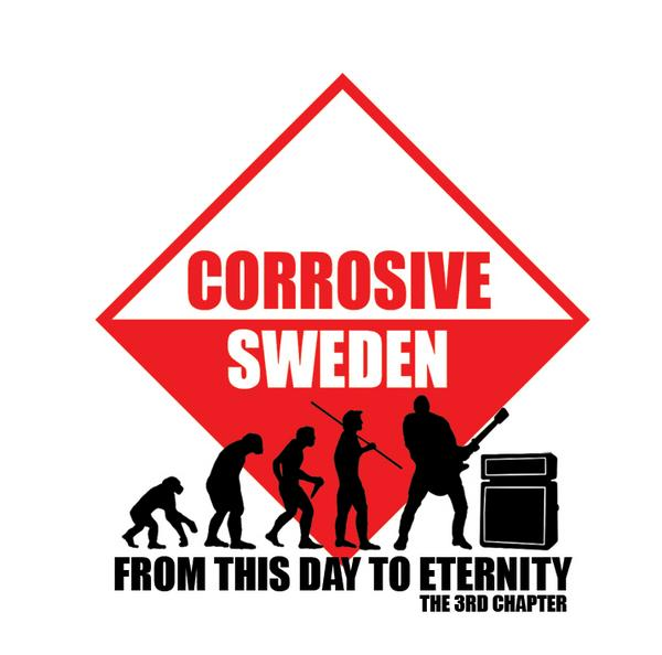 Corrosive Sweden - From This Day to Eternity - The 3rd Chapter