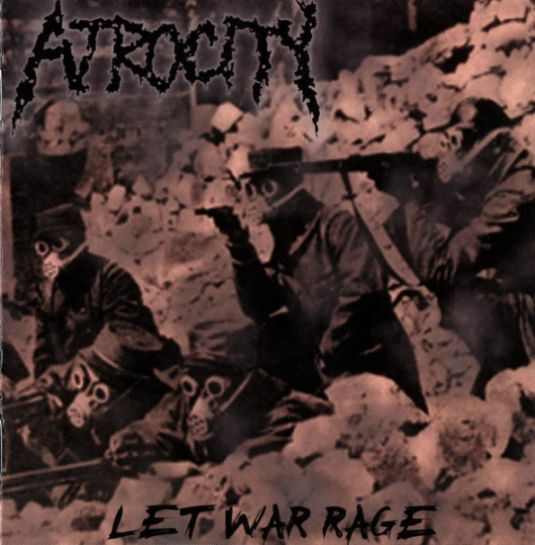 Atrocity - Let War Rage
