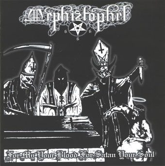 Mephiztophel - For My Your Blood for Satan Your Soul