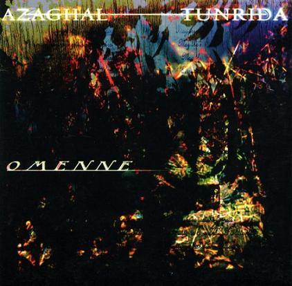 Azaghal / Tunrida - Omenne