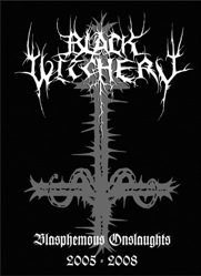 Black Witchery - Blasphemous Onslaughts 2005-2008