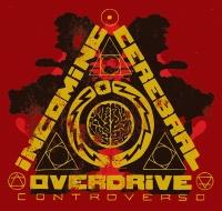 Incoming Cerebral Overdrive - Controverso