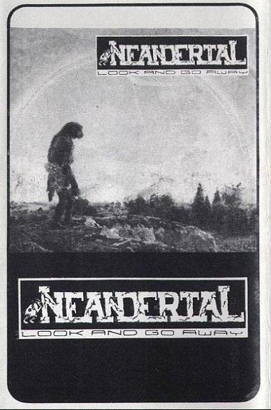 Neandertal - Look and Go Away