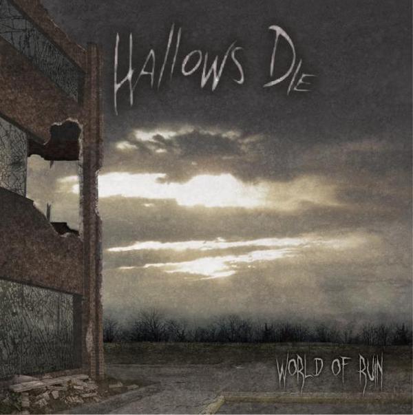 Hallows Die - World of Ruin