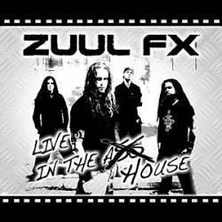 Zuul Fx - Live in the House