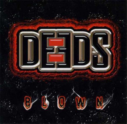 Deeds - Blown
