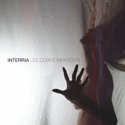 Interria - Les corps impatients