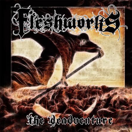 Fleshworks - The Deadventure