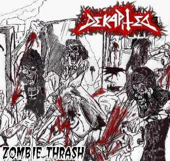 Dekapited - Zombie Thrash