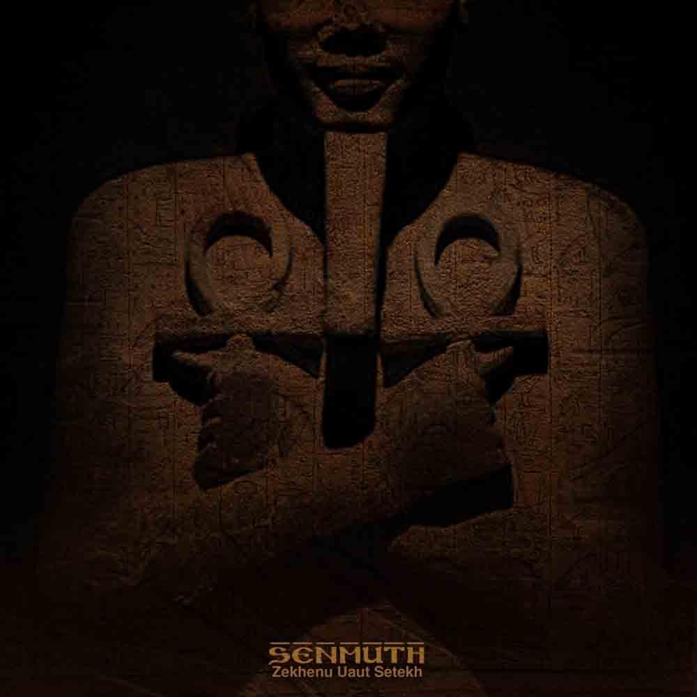 Senmuth - Zekhenu Uaut Setekh