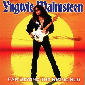 Yngwie J. Malmsteen - Far Beyond the Rising Sun