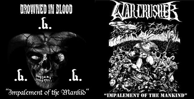 Drowned in Blood / Warcrusher - Impalement of the Mankind