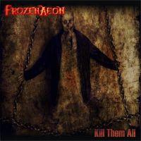 Frozen Aeon - Kill Them All