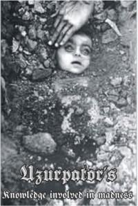 Uzurpator - Knowledge Involved in Madness