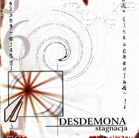Desdemona - Stagnacja