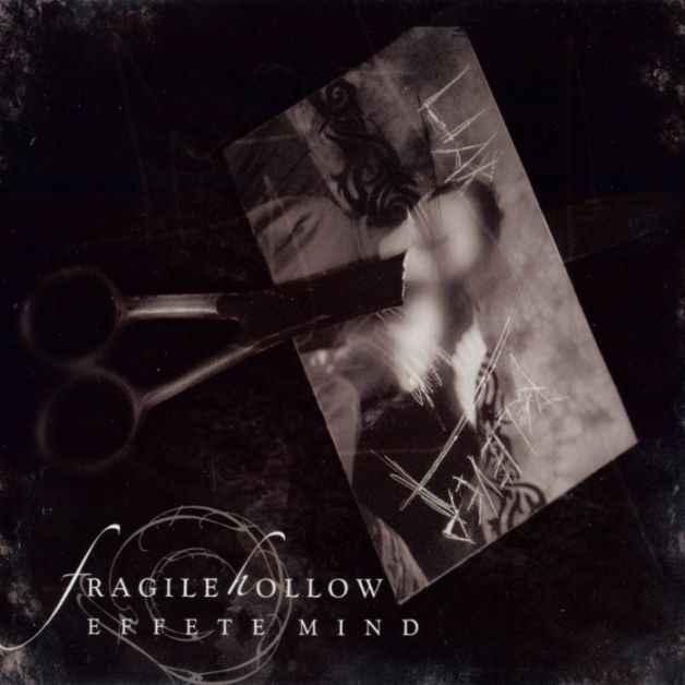 Fragile Hollow - Effete Mind