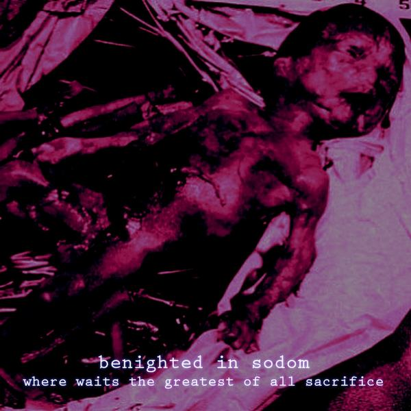 Benighted in Sodom - Where Waits the Greatest of All Sacrifice