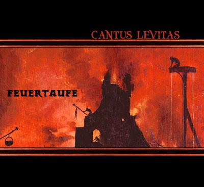 Cantus Levitas - Feuertaufe