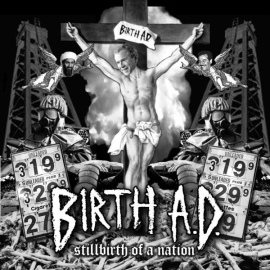 Birth A.D. - Stillbirth of a Nation