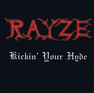 Rayze - Kickin' Your Hyde