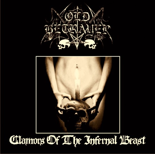 Old Betrayer - Clamors of the Infernal Beast
