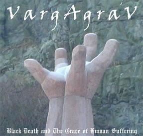 Vargagrav - Black Death and the Grace of Human Suffering